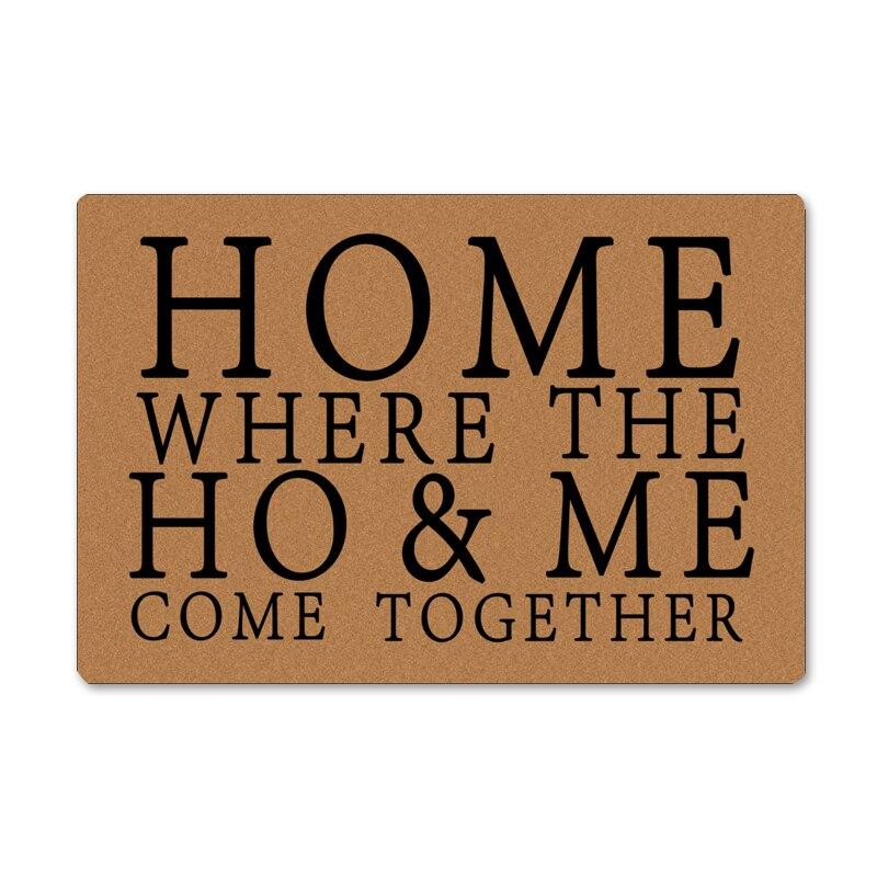 Home Where The Ho & Me Come Together Entrance Floor Mat Funny Doormat Decorative Indoor Outdoor Rubber Doormat