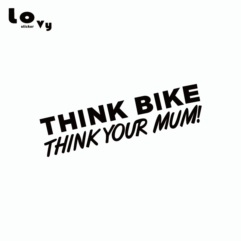 Think <font><b>Bike</b></font> Think Your Mum Funny Words Vinyl Car <font><b>Sticker</b></font>/ Decal for Car Window Body Decoration CR0672 image