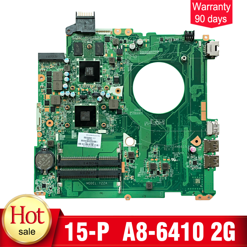 YTAI for HP Pavilion 15-P series laptop motherboard A8-6410 2G DAY22AMB6E0 DDR3 762531-501 762513-001 mainboard fully tested top quality for hp laptop mainboard envy4 envy6 708977 001 laptop motherboard 100% tested 60 days warranty