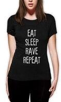 Blusa Tumblr Tee4u Camisetas Tees Ropa de Marca Camiseta Divertida Eat Sleep Rave Repita Nuevo Estilo de Moda de las mujeres Tee mujeres