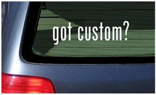 got ? White Sticker Window Decal Vinyl Custom Personalized Customized Text Lettering