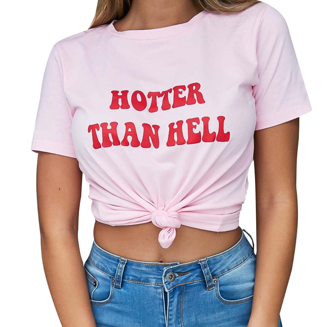 2018 New Summer Fashion Hotter Than Hell Tshirts for Women Letter ...