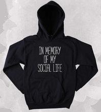Funny Anti-Social Sweatshirt In Memory Of My Social Life Slogan Soft Grunge Tumblr Hoodie-Z183