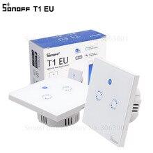 Sonoff T1 האיחוד האירופי חכם Wifi קיר מגע אור מתג 1 כנופיית 2 כנופיית מגע/WiFi/433 RF/APP מרחוק בית חכם בקר עבודה עם Alexa