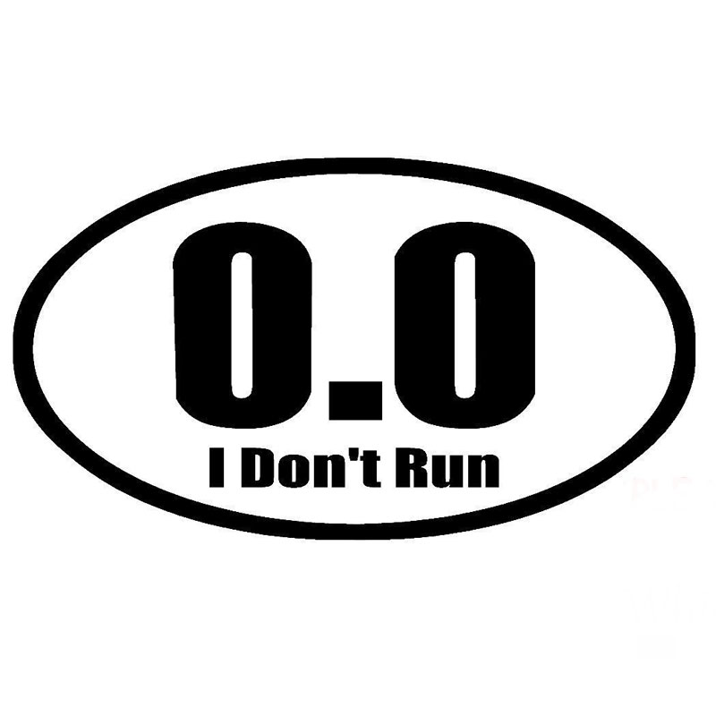 17.8CM*10.1CM 0.0 I Don't Run Adhesive Vinyl Car Sticker And Decals Motorcycle Car Styling Accessories Black Sliver C8-1125