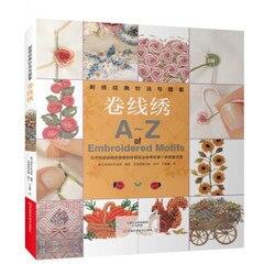 A-Z de motivos bordados: um guia passo-a-passo para criar mais de 120 livro bonito bordado clássicos e padrões livro