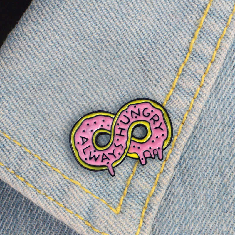 Always Hungry Donut Brooch Delicious Dessert Doughnut Cartoon Symbol Badge Denim Shirt Lapel Enamel Pin Family Friend Kids Gifts