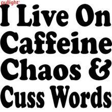 I live on Caffeine Chaos & Cuss Words Vinyl Decal Sticker Car or Laptop