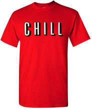 Chill - Red T-Shirt Netflix & Funny Humor Movies All Sizes S-2XL Harajuku Tops t shirt Fashion Classic Unique
