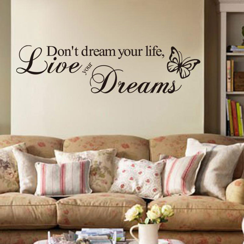 Donu0027t Dream Your Life Live Your Dreams Quotes Wall Sticker Home Decor  Bedroom Home Decoration Vinyl Wall Decals Mural Wallpaper In Wall Stickers  From Home ...