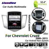 Liandlee 10,4 Android система для Chevrolet Cruze J300 2008 ~ 2016 автомобильный вертикальный экран Wifi gps навигатор мультимедиа без DVD