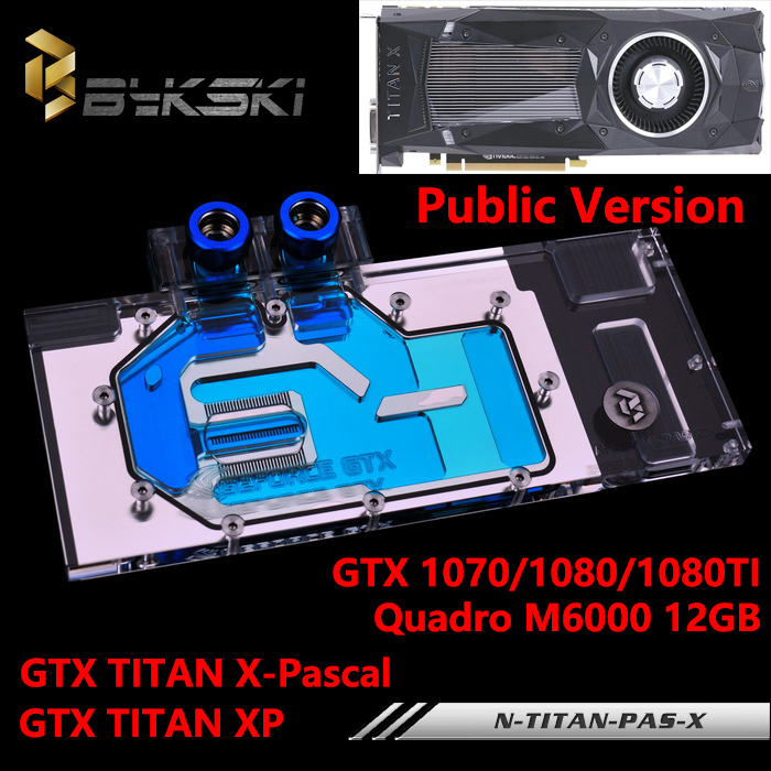 Bykski Full Cover Graphics Card Water Cooling Block use for Public Version TITAN XP/X-Pascal GTX1070/1080/1080TI Radiator Block bykski multicol water cooling block cpu radiator use for amd ryzen am3 am4 acrylic cooler block 0 5mm waterway matel bracket