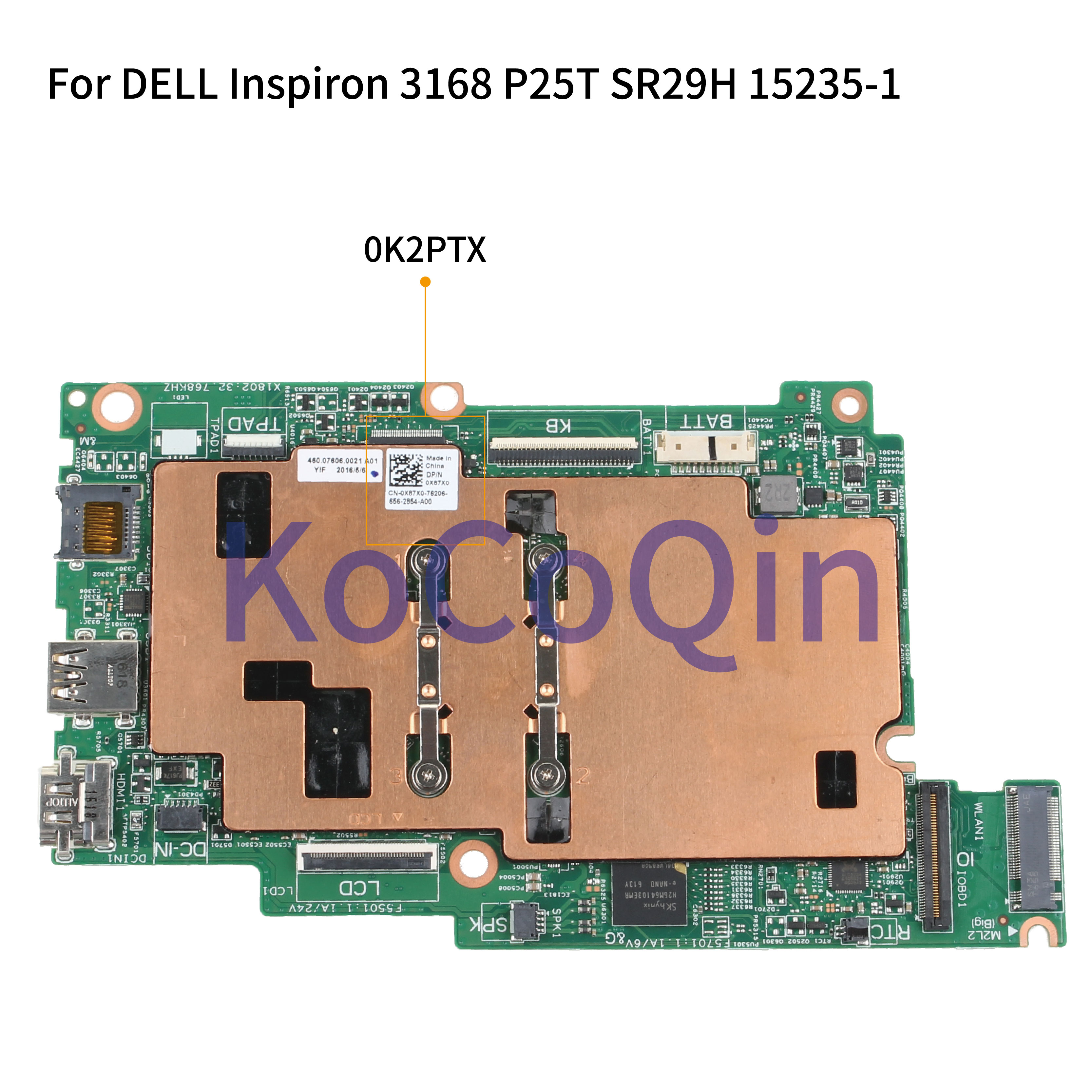 KoCoQin Laptop Motherboard For DELL Inspiron 3162 3168 P25T Core N3050 SR29H 2GB Ram 32GB HD Mainboard CN-0K2PTX 0K2PTX 15235-1