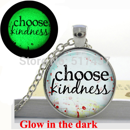 Glow in the dark Choose Kindness Inspirational Quote Pendant Necklace - Glass Art glowing pendant inspirational quotes jewelry