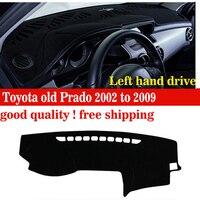 Deska rozdzielcza samochodu pokrywa Dla Toyota stary Prado 2002 do 2009 Lelf hand drive pokrywa mata podkładka Unikać światła biurko pad samochód kreska akcesoria