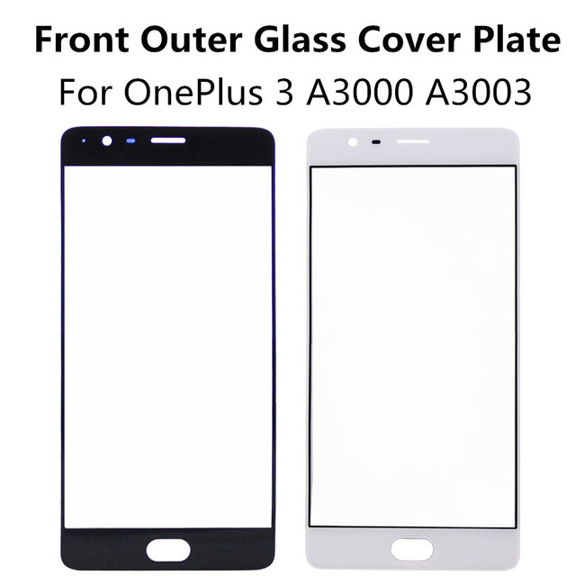New Front Screen Outer Glass Lens Cover For OnePlus 3 A3000 A3003 1+ 3 One Plus Three Phone Cover Plate Replacement Patrs Repair