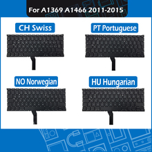 2011-2015 A1466 Replacement Keyboard PT Portuguese NO Norwegian HU Hungarian CH Swiss for Macbook Air 13″ A1369 A1466 Keyboard