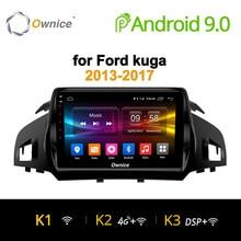 Ownice K1 K2 K3 Android 9.0 huit 8 Core lecteur d'autoradio GPS navi dvd pour Ford Kuga 2013-2017 2 GB RAM Support 4G carte SIM
