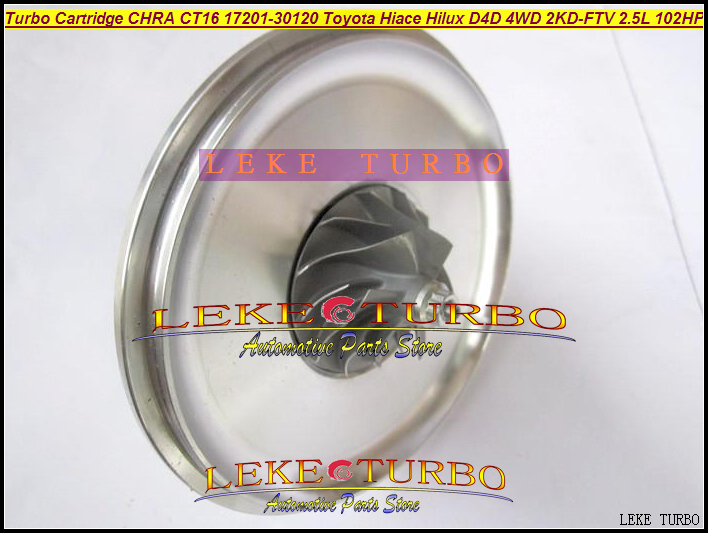 Free Ship Turbo Cartridge CHRA Core CT16 17201-30030 Turbocharger For TOYOTA Hi-ace Hi-lux Hiace Hilux Pickup 2KD 2KD-FTV 2.5L D
