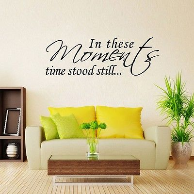 In These Moments Time Stood Still Quote Wall Sticker Vinyl Decor ...