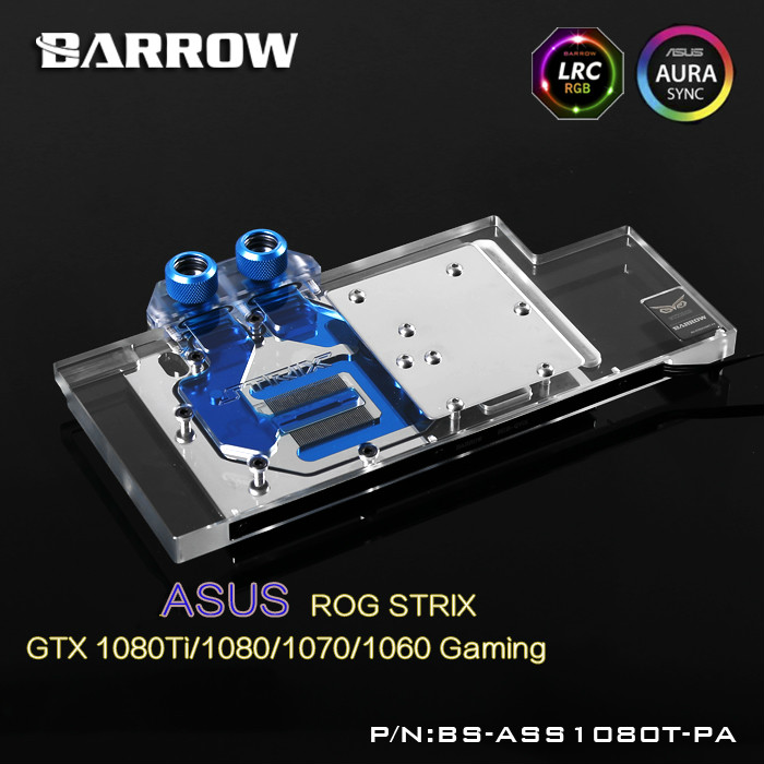 Barrow LRC RGB v1/v2 Full Cover Graphics Card Water Cooling Block BS-ASS1080T-PA for ASUS ROG STRIX GTX1080Ti/1070 2pcs gpu rx470 gtx1080ti vga cooler fans rog poseidon gtx1080ti graphics card fan for asus rog strix rx 470 video cards cooling