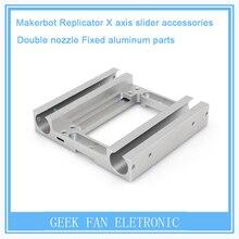 Nueva llegada Replicador Makerbot eje X deslizador de ajuste de aluminio soporte Para accesorios de la impresora 3D dual-head 3D0105