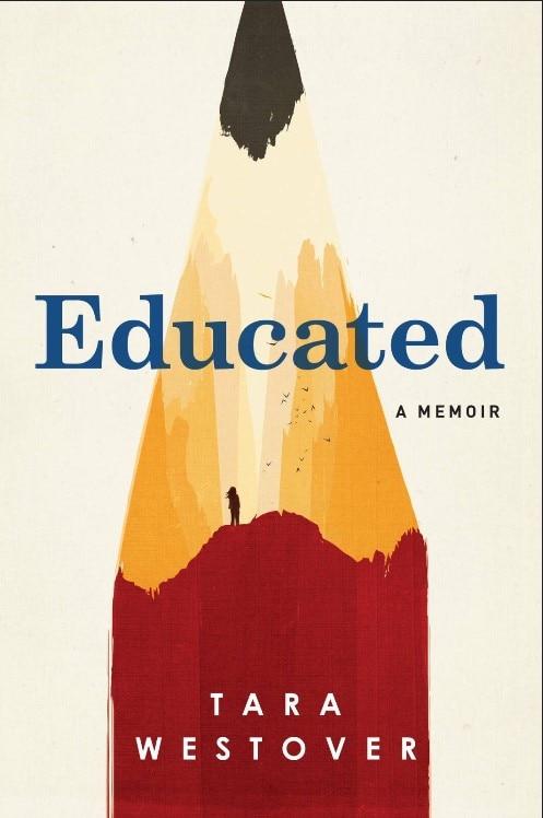 Educated: A Memoir  - Tara Westover