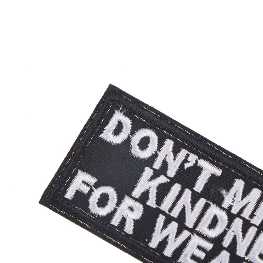 Don/'T Mistake Cloth Badges Patch Embroidered Applique Sewing Label Patches s//