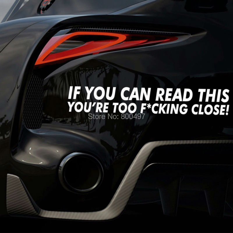 IF YOU CAN READ THIS YOU ARE TOO CLOSE Auto Decal Cartoon Car Stickers Bumper Sticker Body Decal Creative Warning Vinyl