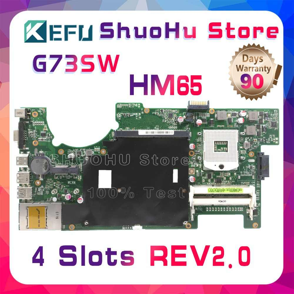 KEFU para ASUS G73SW G73S G73 4 ranuras 2D REV: 2,0 HM65 placa base para ordenador portátil probada 100% trabajo placa base original