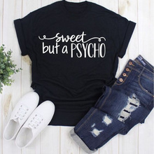 Sweet But A Psycho Fashion Summer Tumblr Graphic T Shirt O Neck Short Sleeve Summer Casual