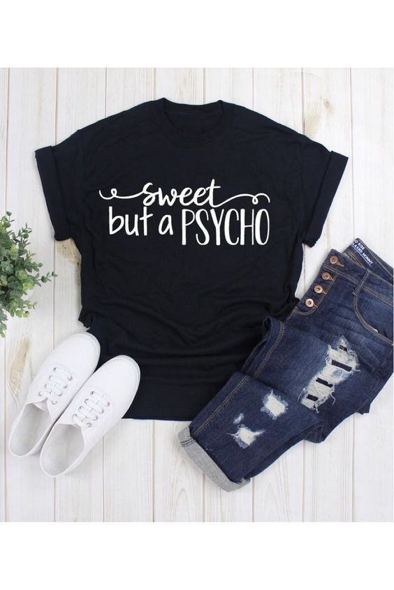 Sweet But A Psycho Fashion Summer Tumblr Graphic T Shirt O Neck Short Sleeve Summer Casual Tshirt Women Shirts with Sayings