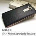 Оригинал Для LG V10 Натуральная Кожа Чип NFC Ци Беспроводной Приемник зарядки Замена Задней Стороны Обложки Случая Кожи Shell Для LG V10