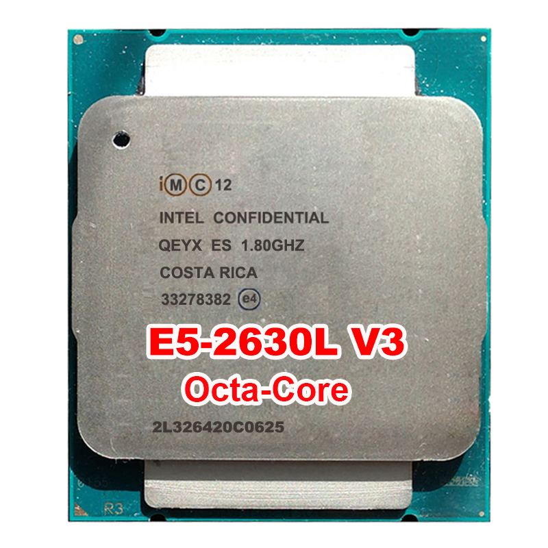 server CPU PROCESSOR <font><b>Xeon</b></font> E5-2630Lv3 ES QS QEYX CPU 1.8GHz 8-Core E5 V3 2630LV3 LAG2011 eight octa core octa-core 16 thread 70W image