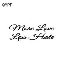 QYPF 15.6CM*5.8CM Creative More Love Less Hate Vinyl Car Sti