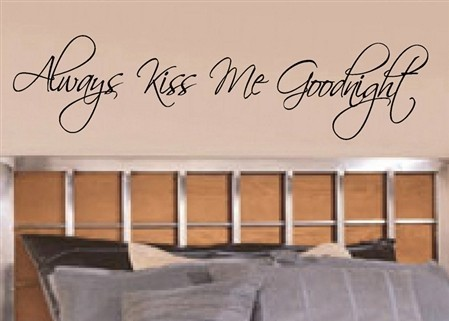 Always Kiss Me vinyl wall lettering words art sticky home decor phrases...