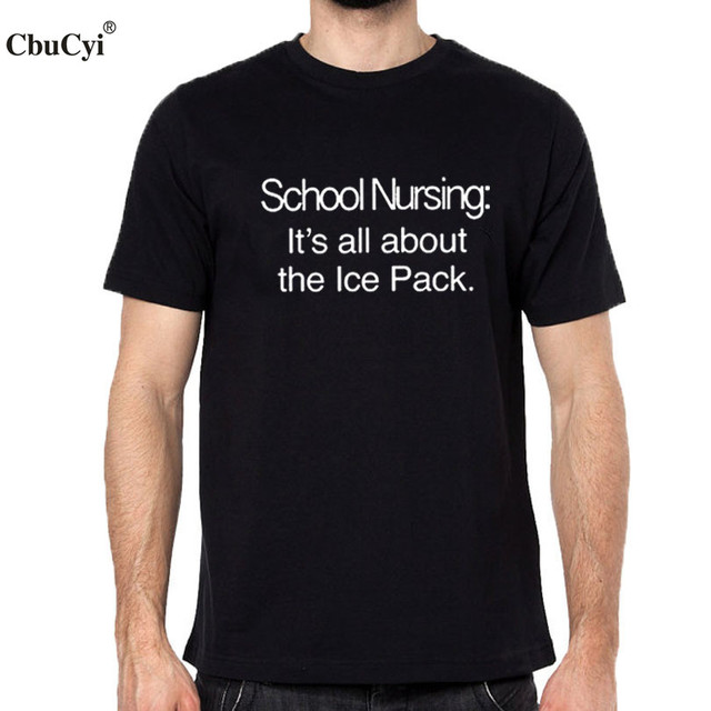 48621fc59a School Nurse : It's All About the Ice Pack . Funny Letters Tee Shirt Homme  School Students tshirt Harajuku Saying Men Clothing