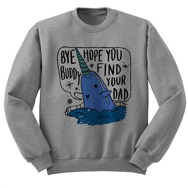 Woman Letter Bye Buddy Hope You Find Your Dad Printed Crewneck