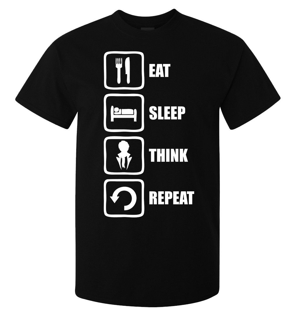 Eat sleep think repeat Sherlock Holmes mens (womans available) t shirt black