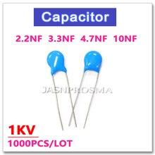 JASNPROSMA 1000PCS 1000V 2.2NF 3.3NF 4.7NF 10NF 1KV High voltage ceramic capacitor 222 332 472 103