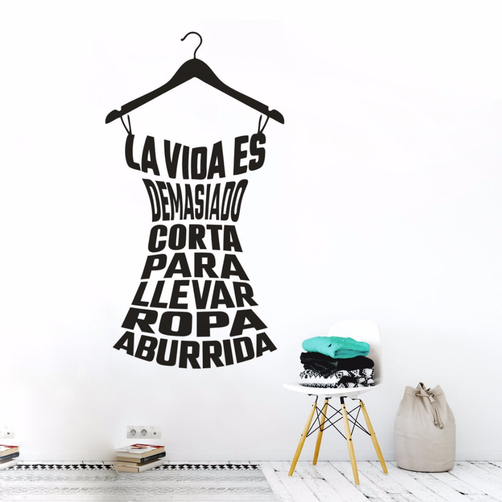 Spanish Dress Rack Wall Art Sticker Life Is Too Short To Wear B Clothes Quote Wall Poster Clothes Store Laundry Decor Az243 Wall Stickers Aliexpress