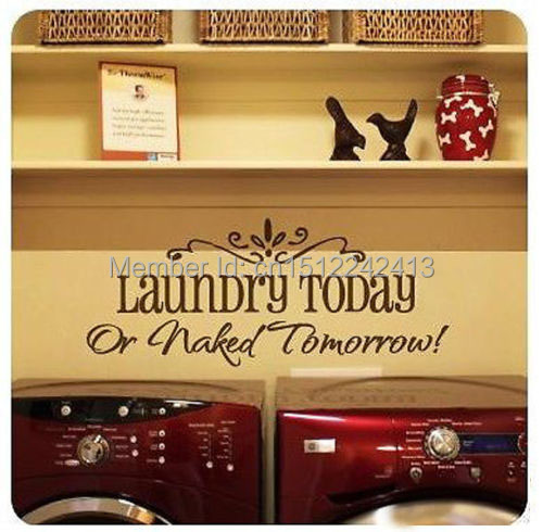 Laundry Today Or Naked Tomorrow Decal Stickers Wall Art Laundry Room ...