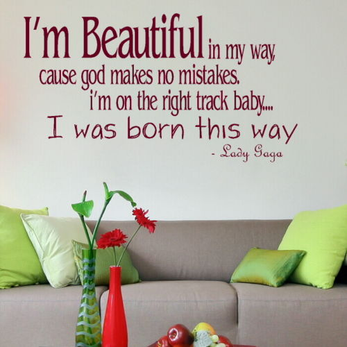 Lady Gaga Song Lyric - Removable Wall Quote / Interior Wall Quote Sticker DIY Wall Decals 3 sizes 40 colors