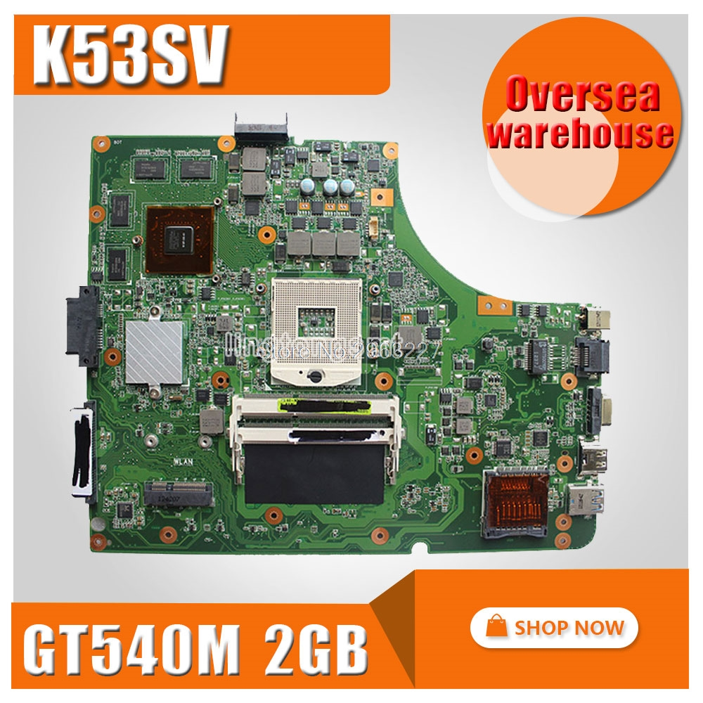 for ASUS K53SV motherboard K53SV k53S X53SV A53S Mainboard GT540M N12P-GS-A1 REV 2.3, 2.1 8* memory 2GB 100% tested велосипед scott aspect 700 27 5 2016