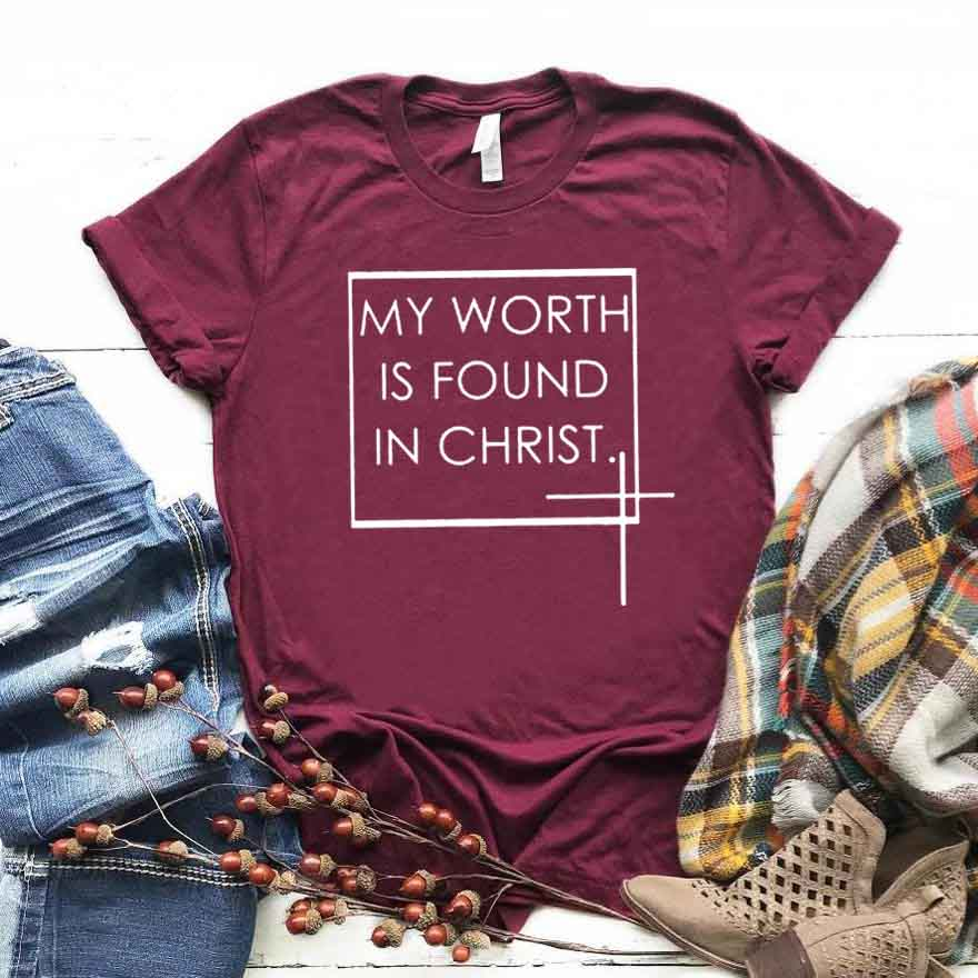 My Worth Is Found In Christ Women Tshirt Cotton Casual Funny T Shirt Gift For Lady Yong Girl Top Tee Drop Ship S-776