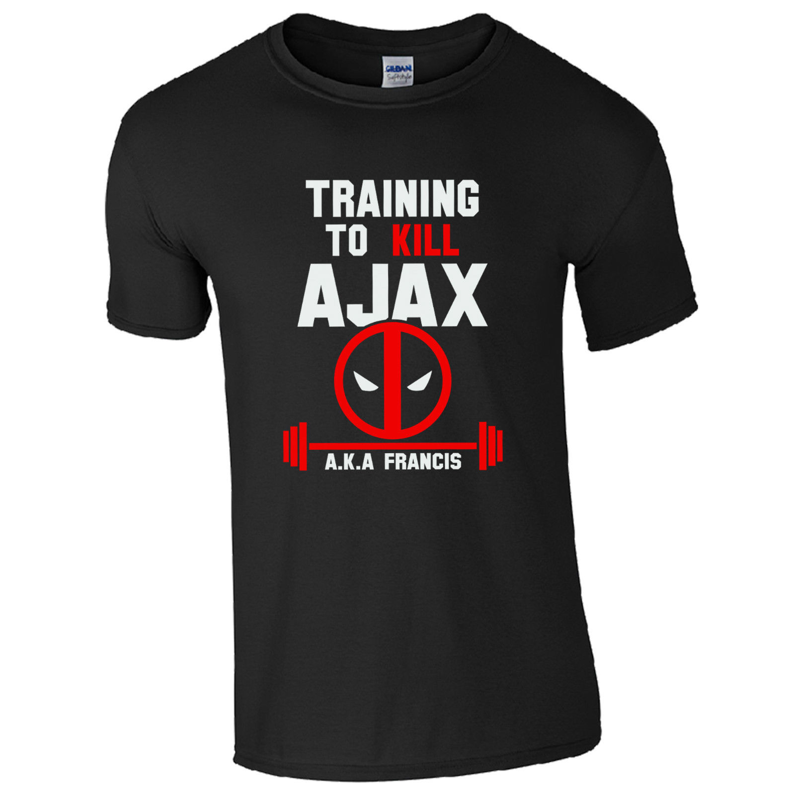 Traininger To Kill Ajax AKA Francis T-Shirt - Deadpool Goku Fan Gift Mens Top New Men'S Fashion Short-Sleeve T Shirt Mens