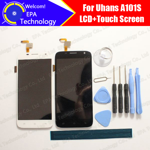 Uhans A101S LCD Display+Touch Screen 100% Original New Tested Digitizer Glass Panel Replacement For A101S Phone +Gools 5pcs lot free shipping 100% new original for tcl y900 lcd screen touch panel for tcl y900 lcd display 100% tested