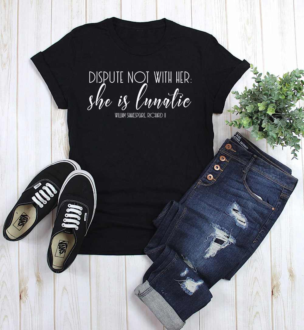 she is lunatic shakespeare quote feminist t shirt gift for her