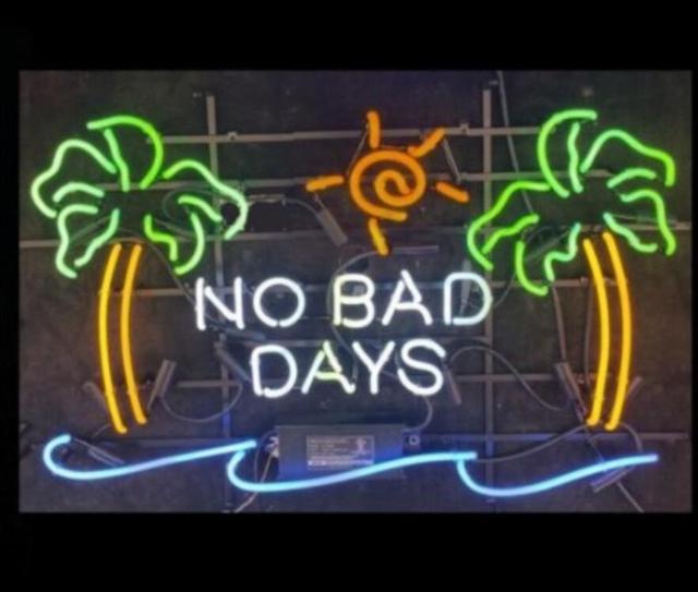 Custom No Bad Days  Neon Light Sign Beer Bar