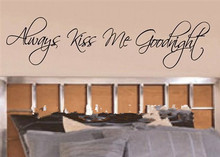 Always Kiss Me Goodnight vinyl wall lettering words art sticky home decor phrases...